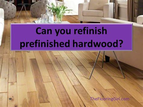 Refinishing Prefinished Hardwood Floors What If You A Prefinished Floor Can You Refinish
