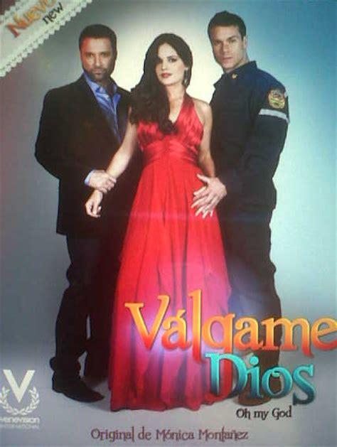 poster de novelas y series poster de valgame dios telenovela tv series