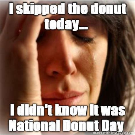 Doughnut Meme - national doughnut day memes nationaldoughnutday