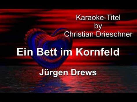 bett im kornfeld ein bett im kornfeld j 252 rgen drews karaoke