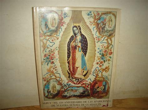 libro la virgen de los 193 lbum 450 aniversario apariciones de la virgen de guadalupe 250 00 en mercadolibre