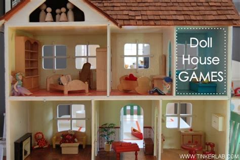 tinkers doll house 12 doll house games and ideas tinkerlab