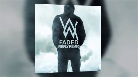 alan walker remix faded alan walker faded refly remix youtube