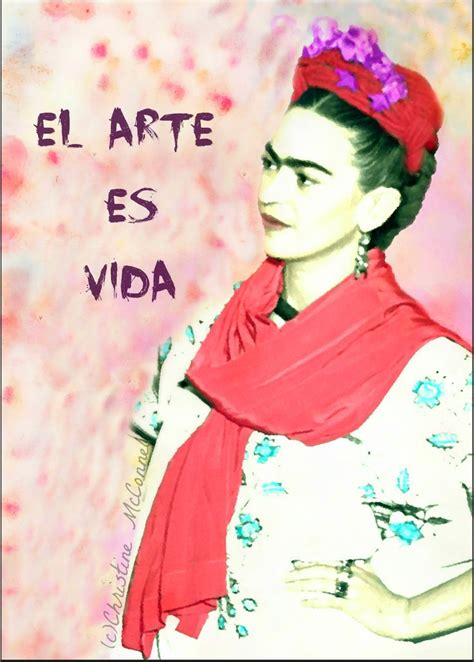 biography of frida kahlo en espanol spanish quote frida kahlo art is life watercolour effect