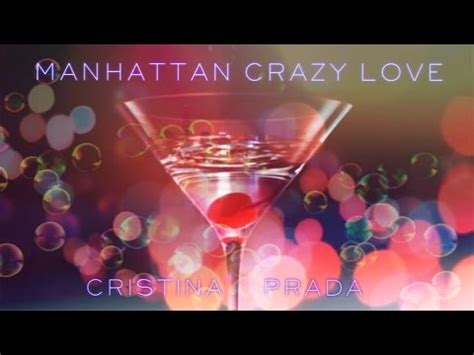 manhattan crazy love manhattan crazy love cristina prada youtube