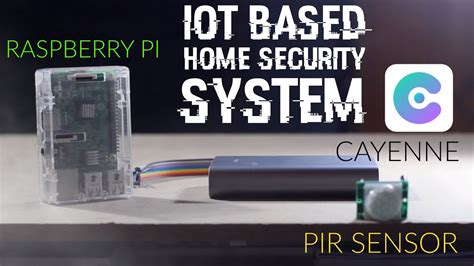 how to make iot based home security system raspberry pi