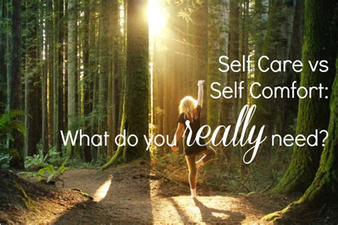 need comfort self comfort 28 images self care vs self comfort what