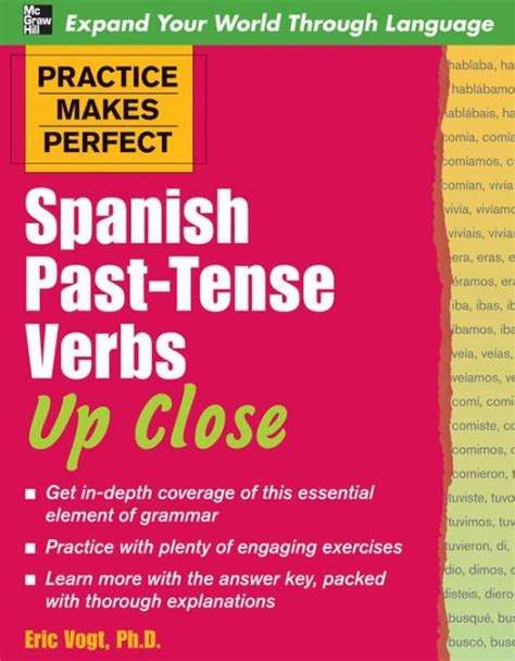practice makes perfect spanish 0071841857 practice makes perfect spanish past tense verbs up close