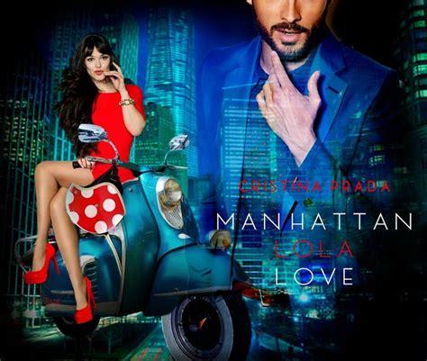 manhattan crazy love pin by cristina prada on manhattan lola love