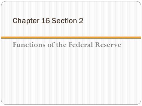chapter 2 section 2 chapter 16 section 2 functions of the federal reserve