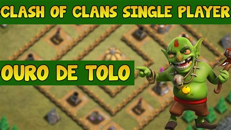 clash of clans single player clash of clans single player 18 ouro de tolo youtube