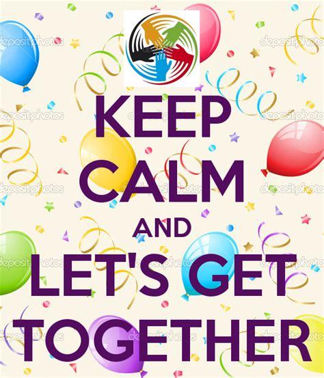 get together lets get together quotes quotesgram