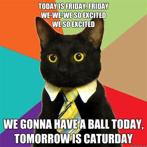 Today Is Friday Meme - today is friday friday we we we cat meme cat planet