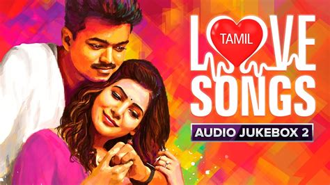 best love songs with images in tamil tamil love songs audio jukebox best hits youtube
