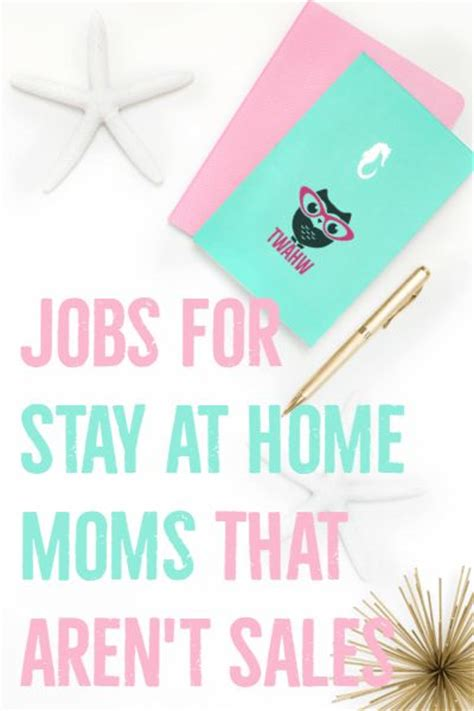 5 stay at home mom jobs 5 jobs for stay at home moms that aren t sales posts
