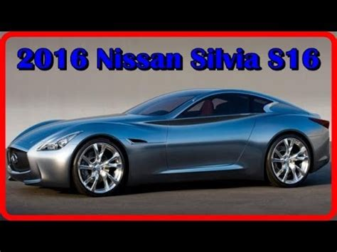 2016 nissan s16 exterior and interior