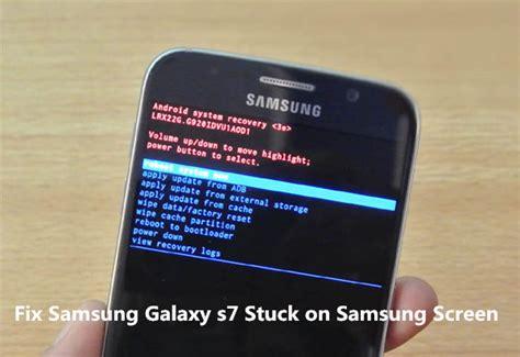 fixed samsung galaxy s9 s8 s7 s6 s5 stuck on samsung screen