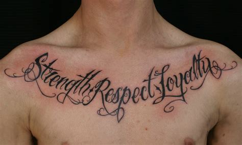 strength respect loyalty tattoo on man chest tattooshunt com