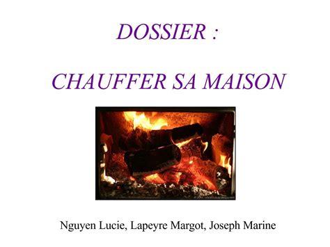 Comment Chauffer Une Maison 3649 by Comment Chauffer Une Maison Guide Comment Chauffer Sa