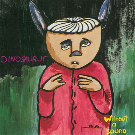 without sound dinosaur jr without a sound reviews album of the year