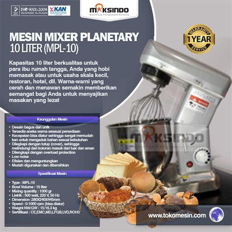 Mixer Roti 10 Liter jual mesin mixer planetary 10 liter mpl 10 di bekasi