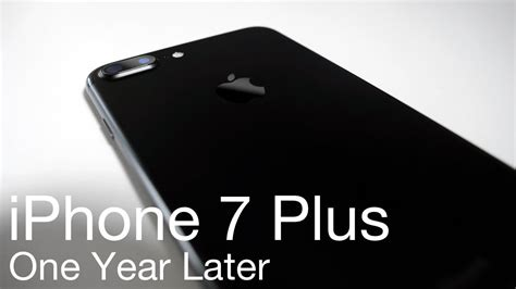 iphone 7 plus one year later