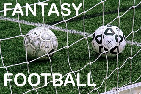 design your dream football team top 10 fantasy football leagues in the uk