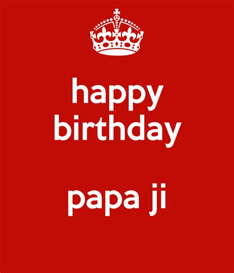 happy birthday papa design happy birthday papa ji poster anuj keep calm o matic