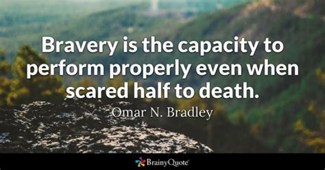 quotes about bravery bravery quotes brainyquote