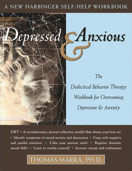 Pdf Dialectical Behavior Therapy Workbook Anxiety by Depressed And Anxious The Dialectical Behavior Therapy