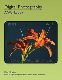 digital photography: a workbook by kim mosley   freestyle