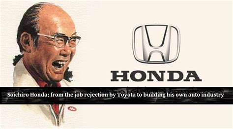 soichiro honda   job rejection  toyota  building   auto industry
