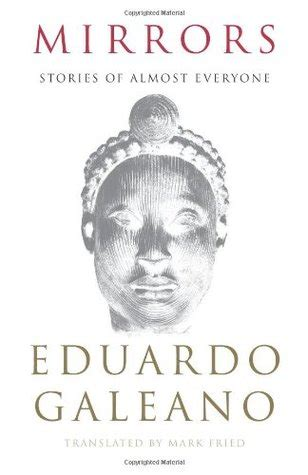 mirrors stories of almost mirrors stories of almost everyone by eduardo galeano