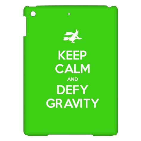 Calm Gravity keep calm and defy gravity keep calm and carry on