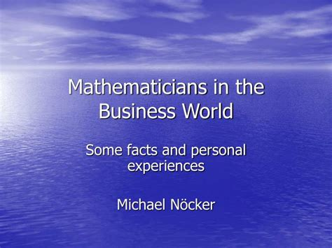 a presentation on mathematicians ppt mathematicians in the business world powerpoint