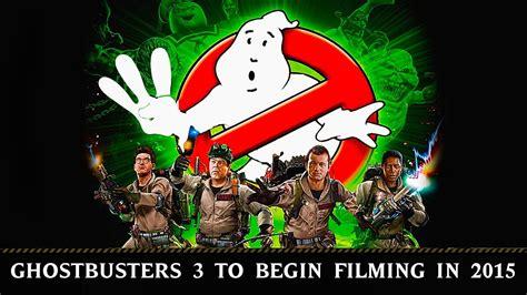 ghostbusters 3 film ghostbusters 3 to begin filming in 2015 youtube