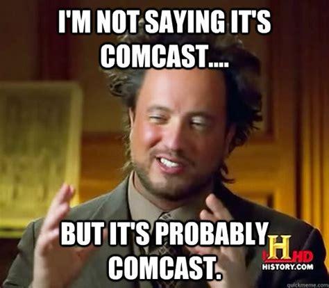 Comcast Meme - comcast meme 100 images comcast comcast meme on me me