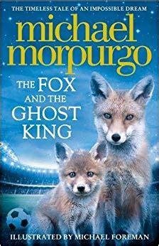 0008215774 the fox and the ghost the fox and the ghost king co uk michael morpurgo