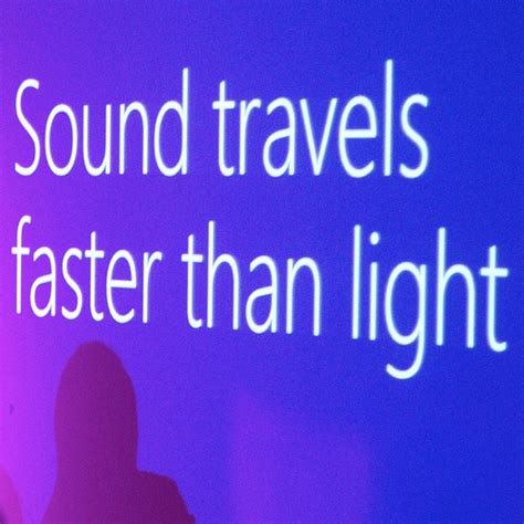 Which Is Faster Sound Or Light by Sound Travels Faster Than Light Andrew Spooner