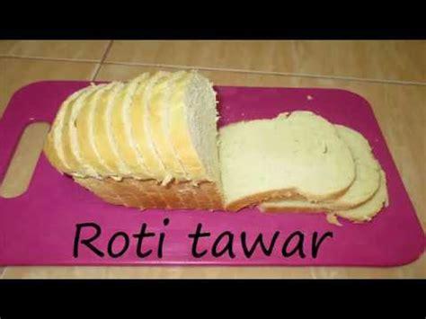 youtube membuat roti tawar resep dan cara membuat roti tawar lembut youtube
