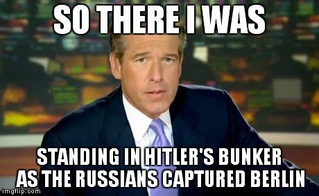 Hitler Bunker Meme - brian williams was there meme imgflip