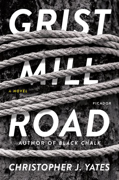 grist mill road a novel books christopher j yates