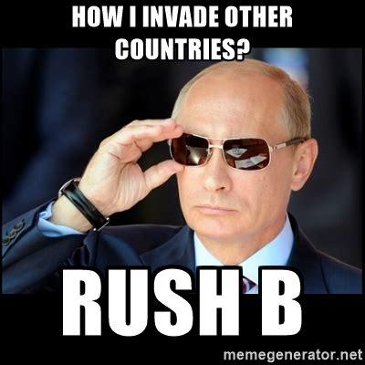 B Meme - putin s strategy rush b know your meme