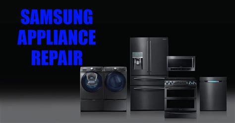 Samsung Repair Samsung Appliance Repair In Everett Wa Samsung Appliance Repair
