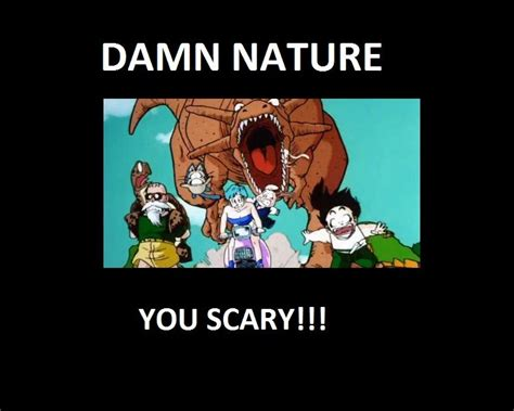 Damn Nature You Scary Meme - image 60669 damn nature you scary know your meme