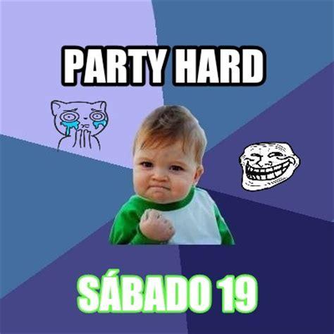 Meme Creator Website - meme creator party hard s 225 bado 19 meme generator at