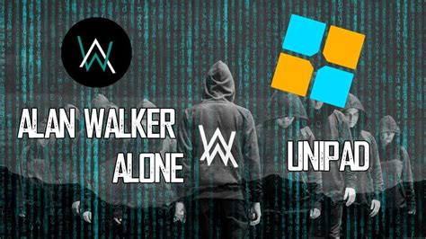 alan walker unipad alan walker alone unipad youtube