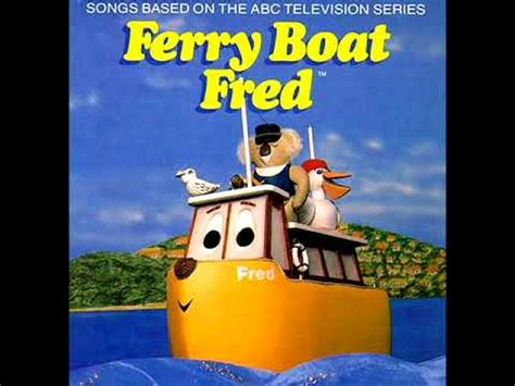 ferry boat fred youtube ferry boat fred ferry boat fred youtube