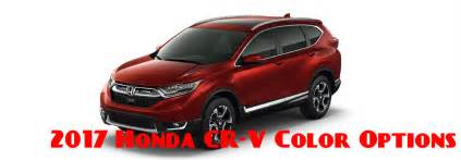 crv colors 2017 honda cr v exterior colors and interior colors