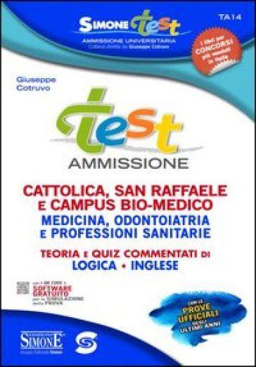 test ammissione medicina cattolica test ammissione cattolica san raffaele e cus bio